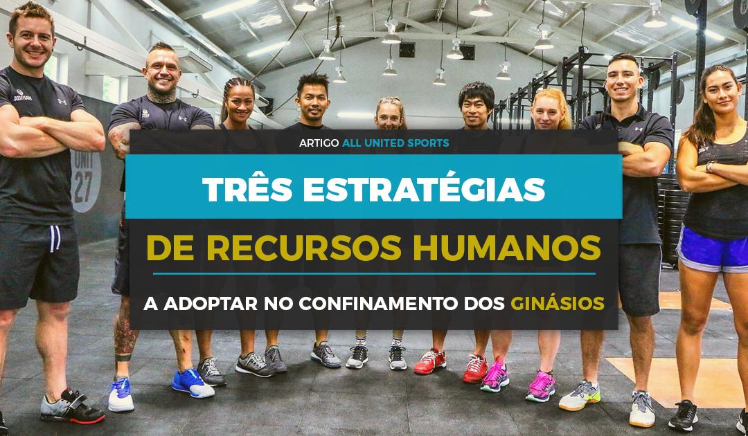 3 Estratégias de Recursos Humanos para adoptar durante o confinamento